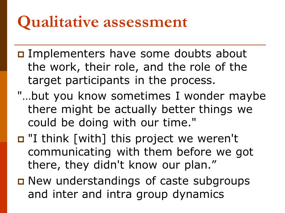 Qualitative assessment  Implementers have some doubts about the work, their role, and the role of the target participants in the process.