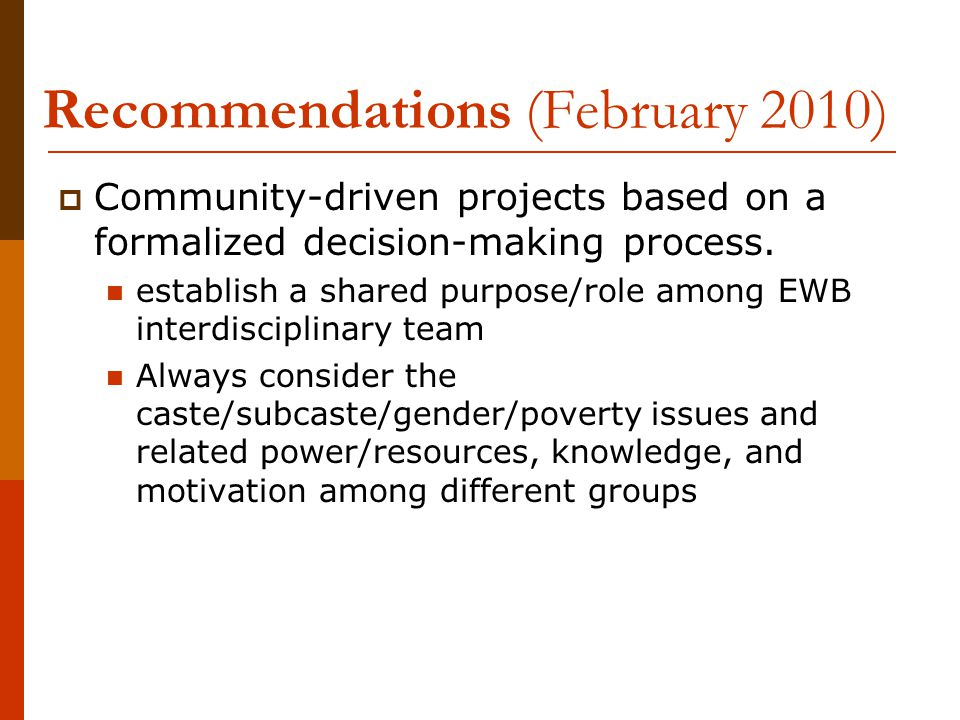 Recommendations (February 2010)  Community-driven projects based on a formalized decision-making process.