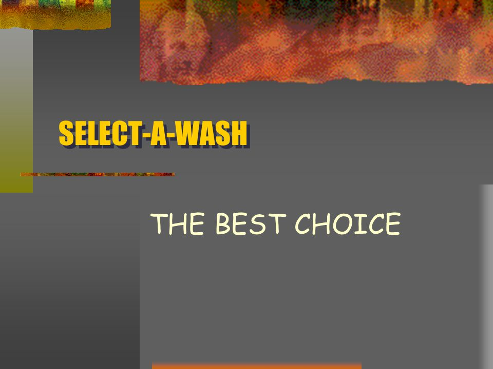 SELECT-A-WASH THE BEST CHOICE