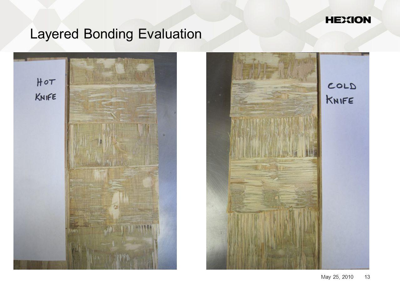 13May 25, 2010 Layered Bonding Evaluation