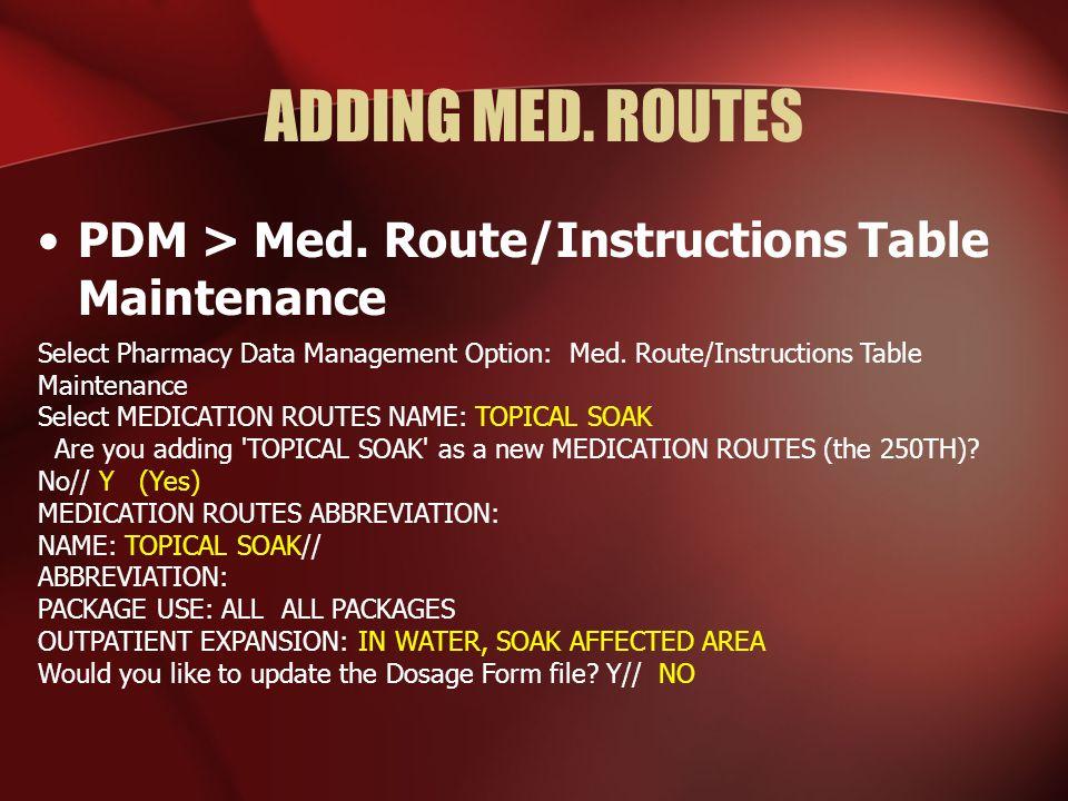 ADDING MED. ROUTES PDM > Med.