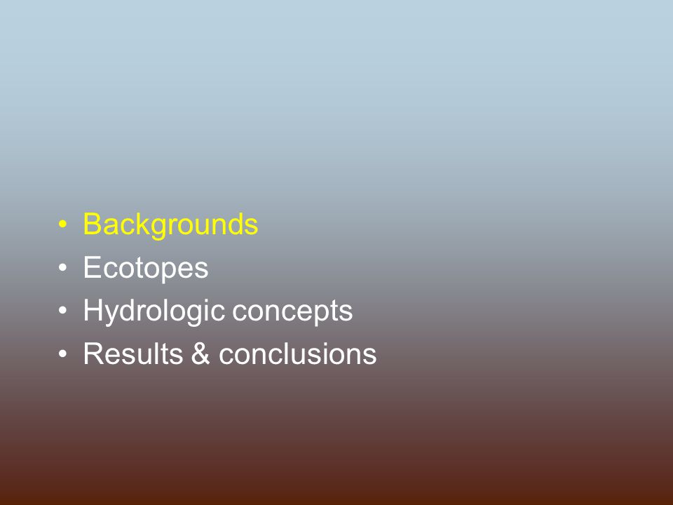 Backgrounds Ecotopes Hydrologic concepts Results & conclusions
