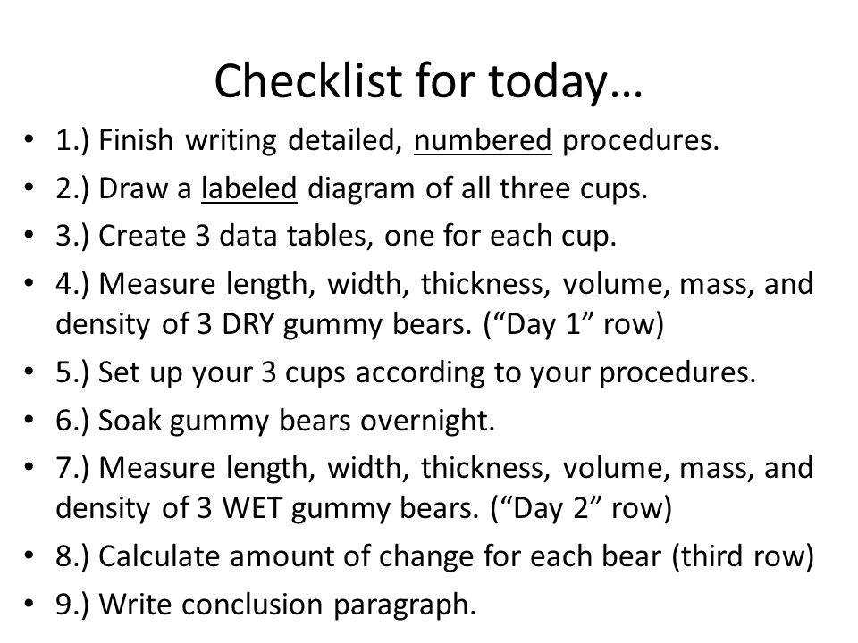 Checklist for today… 1.) Finish writing detailed, numbered procedures.