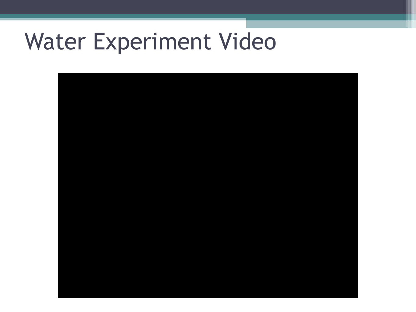 Water Experiment Video