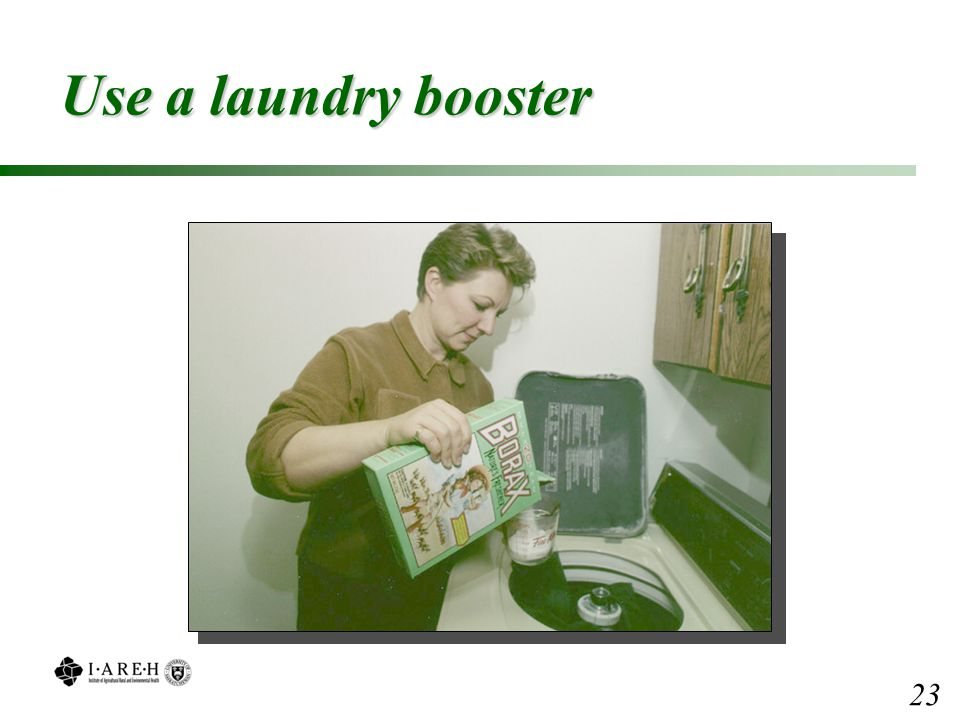 Use a laundry booster 23