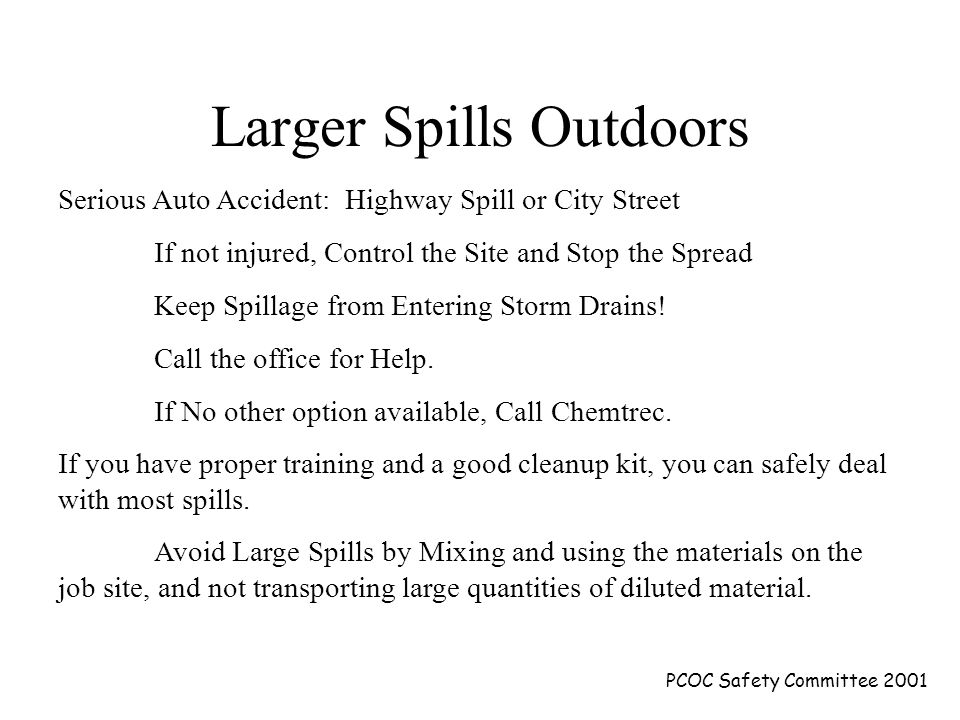 PCOC Safety Committee 2001 Spills Indoors Avoid at all cost!.