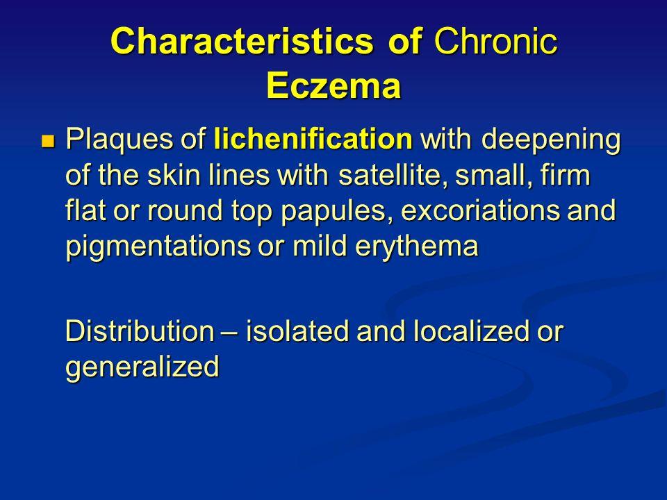 Subacute Eczema Note erythema, swelling and desquamation Note erythema, swelling and desquamation