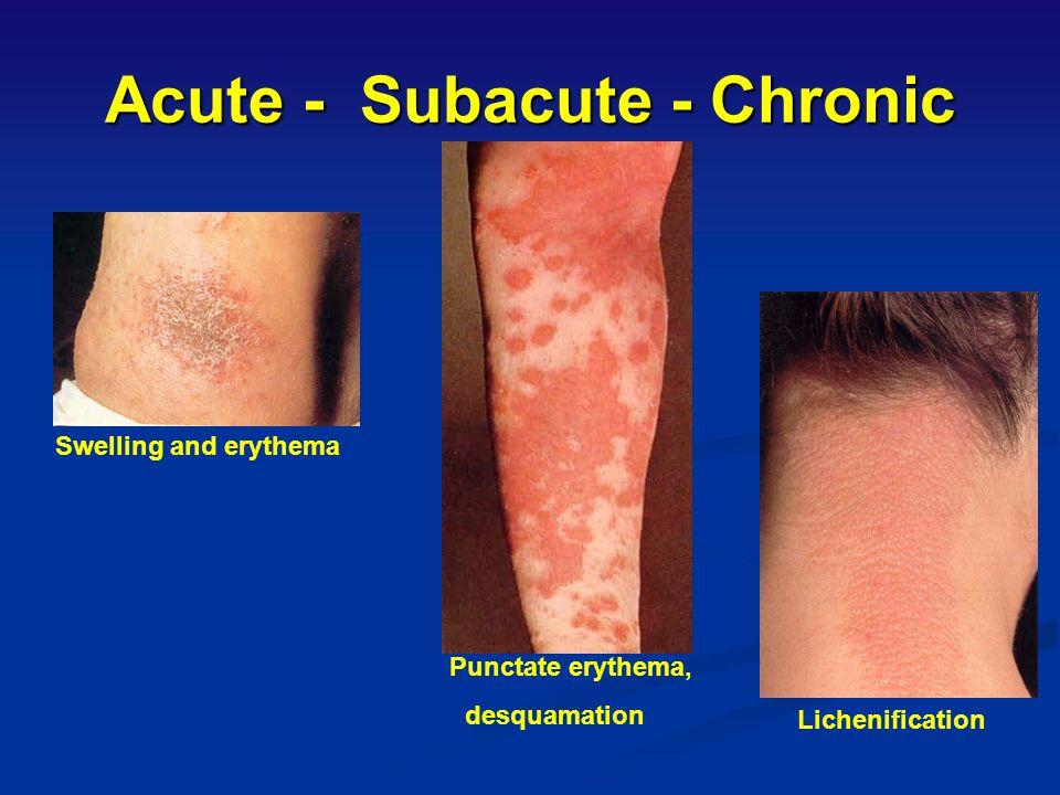 Chronic Eczema Note lichenification, scaling and fissuring Note lichenification, scaling and fissuring