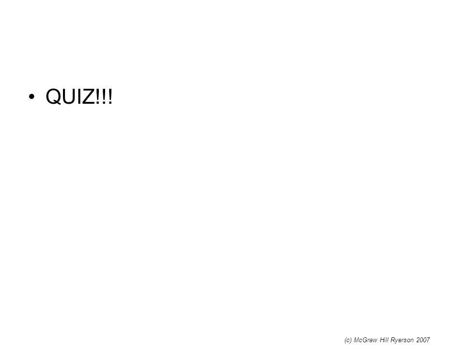 QUIZ!!! (c) McGraw Hill Ryerson 2007