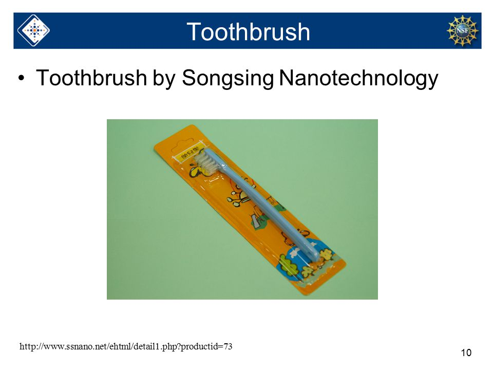 10 Toothbrush Toothbrush by Songsing Nanotechnology http://www.ssnano.net/ehtml/detail1.php?productid=73