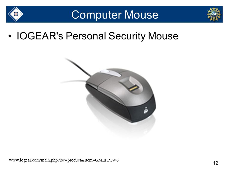 12 Computer Mouse IOGEAR s Personal Security Mouse www.iogear.com/main.php loc=product&Item=GMEFP1W6