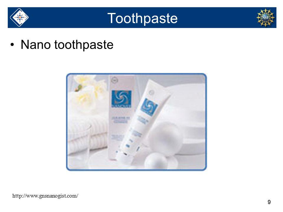 9 Toothpaste Nano toothpaste http://www.gnsnanogist.com/