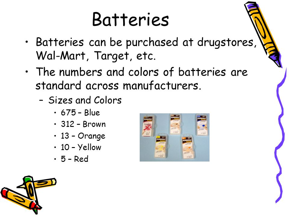 Batteries Batteries can be purchased at drugstores, Wal-Mart, Target, etc. The numbers and colors of batteries are standard across manufacturers. –Siz