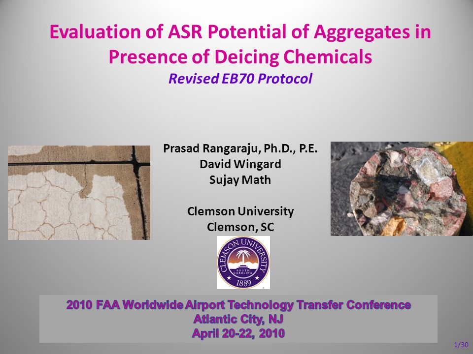 Evaluation of ASR Potential of Aggregates in Presence of Deicing Chemicals Revised EB70 Protocol Prasad Rangaraju, Ph.D., P.E. David Wingard Sujay Mat
