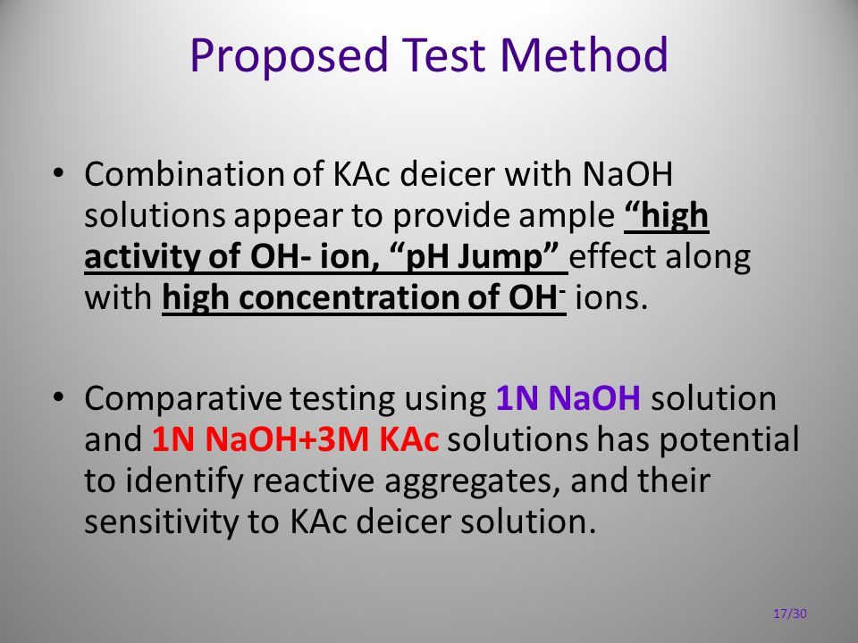"""Proposed Test Method Combination of KAc deicer with NaOH solutions appear to provide ample """"high activity of OH- ion, """"pH Jump"""" effect along with high"""
