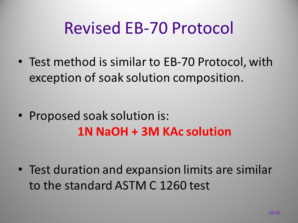 Revised EB-70 Protocol Test method is similar to EB-70 Protocol, with exception of soak solution composition. Proposed soak solution is: 1N NaOH + 3M