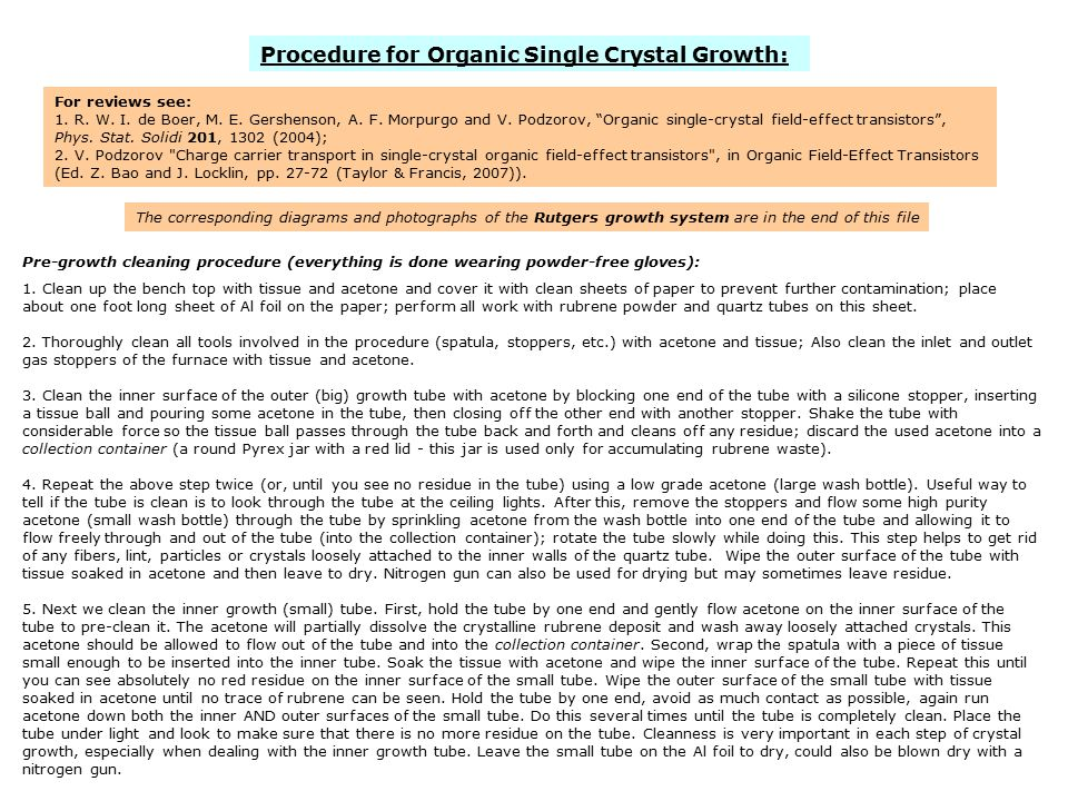 Procedure for Organic Single Crystal Growth: Pre-growth cleaning procedure (everything is done wearing powder-free gloves): 1.