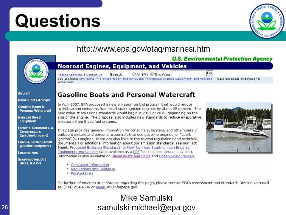 26 Questions http://www.epa.gov/otaq/marinesi.htm Mike Samulski samulski.michael@epa.gov