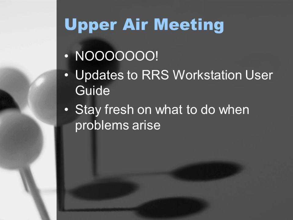 Upper Air Meeting NOOOOOOO.