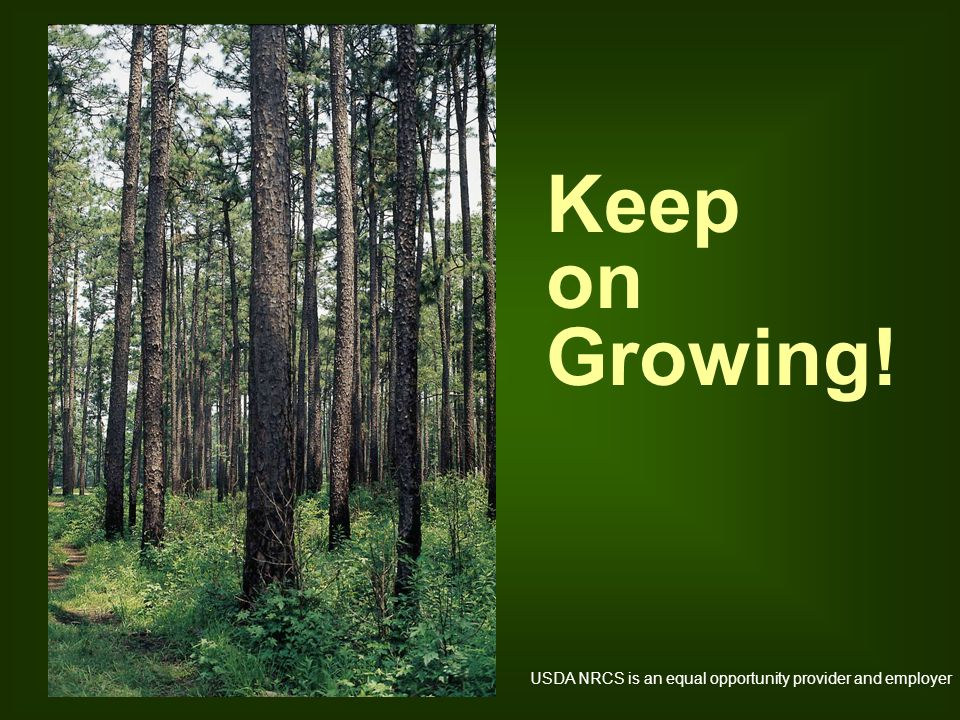 Keep on Growing! USDA NRCS is an equal opportunity provider and employer