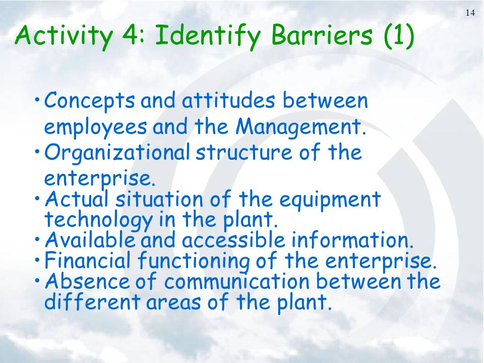 14 Activity 4: Identify Barriers (1) Concepts and attitudes between employees and the Management.