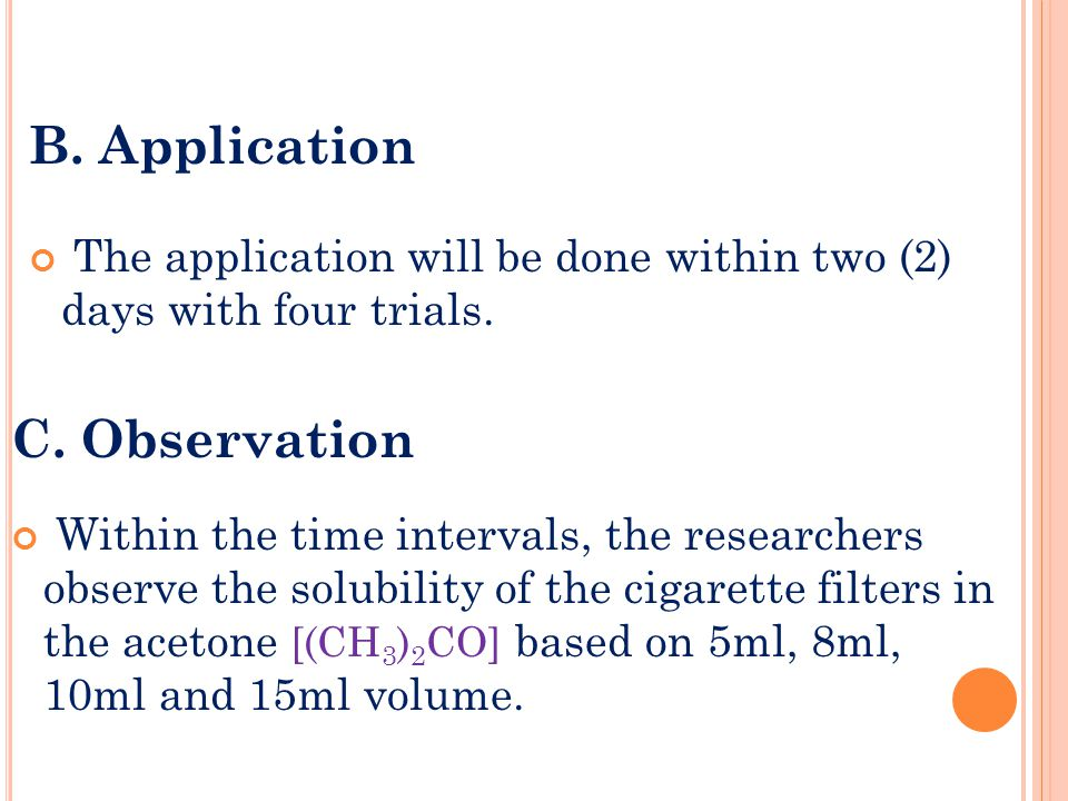 B. Application The application will be done within two (2) days with four trials.