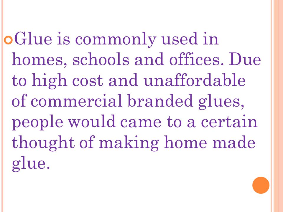 Glue is commonly used in homes, schools and offices.