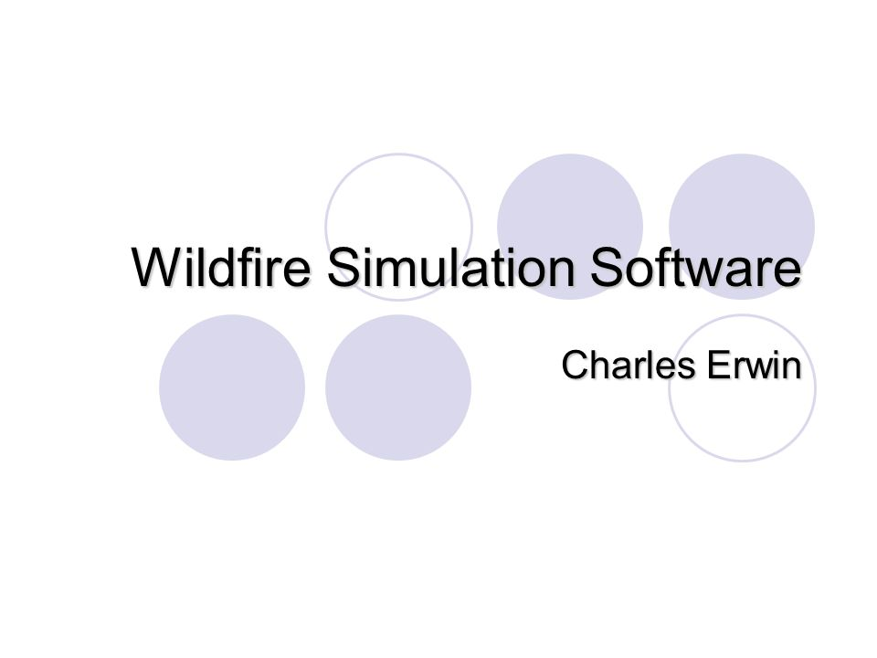 Wildfire Simulation Software Charles Erwin