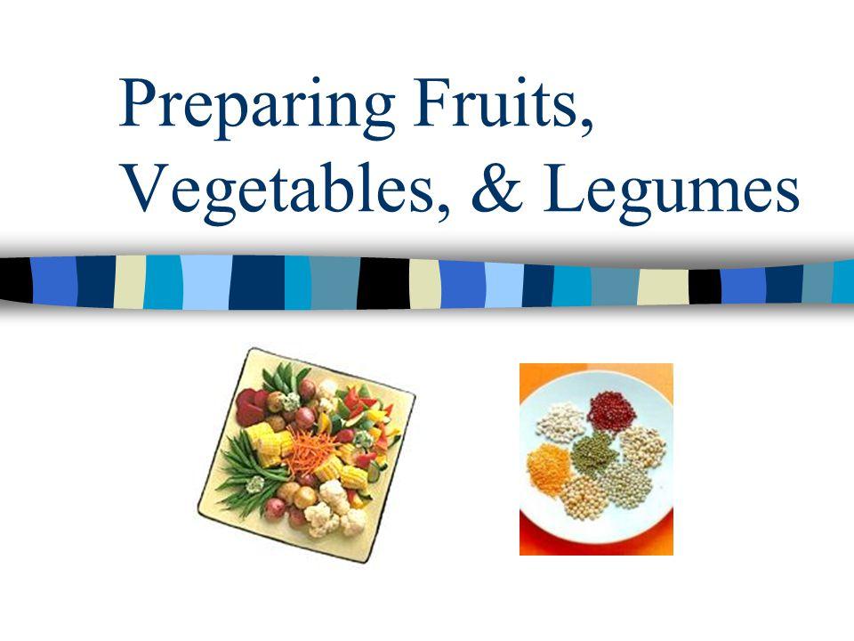 Preparing Fruits, Vegetables, & Legumes