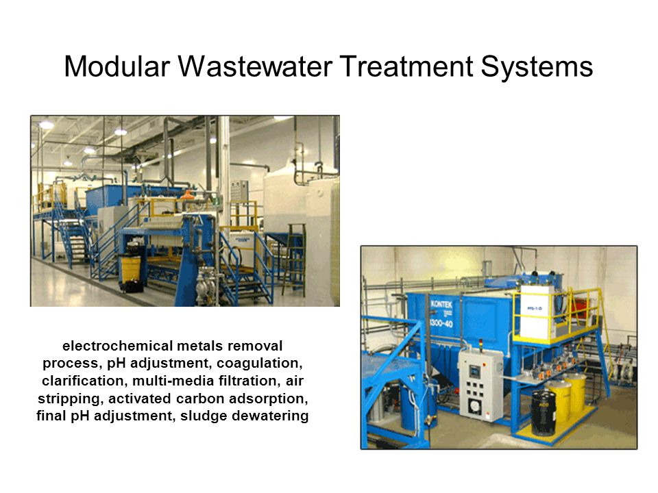 Modular Wastewater Treatment Systems electrochemical metals removal process, pH adjustment, coagulation, clarification, multi-media filtration, air stripping, activated carbon adsorption, final pH adjustment, sludge dewatering