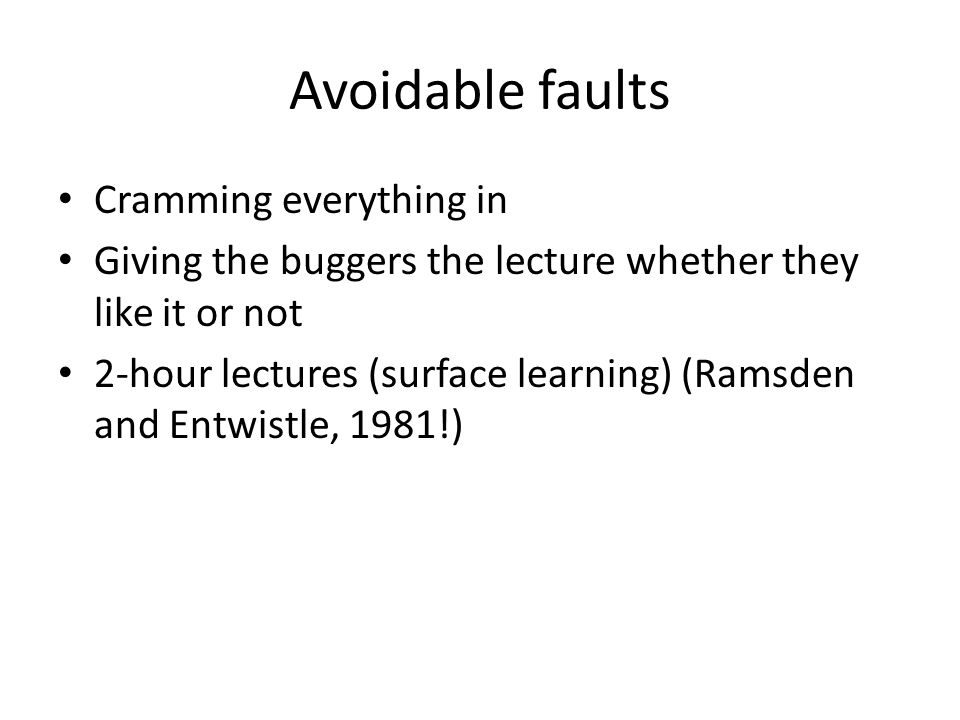 Solutions Resist temptation to cover everything Strip out some of the detail from lectures Do a regular cull of lecture slides