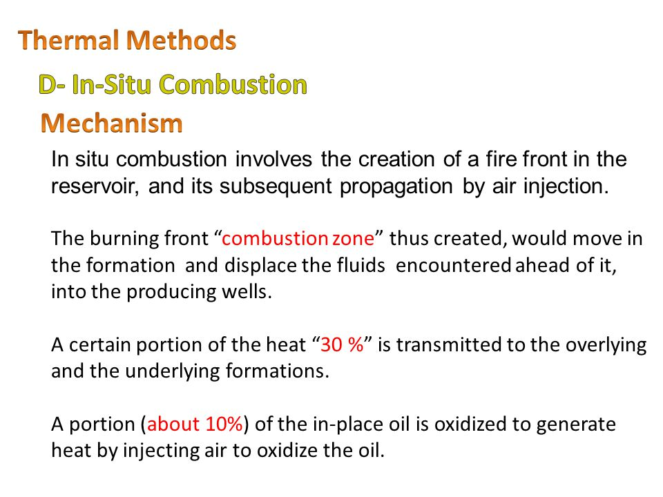 "In situ combustion involves the creation of a fire front in the reservoir, and its subsequent propagation by air injection. The burning front ""combust"