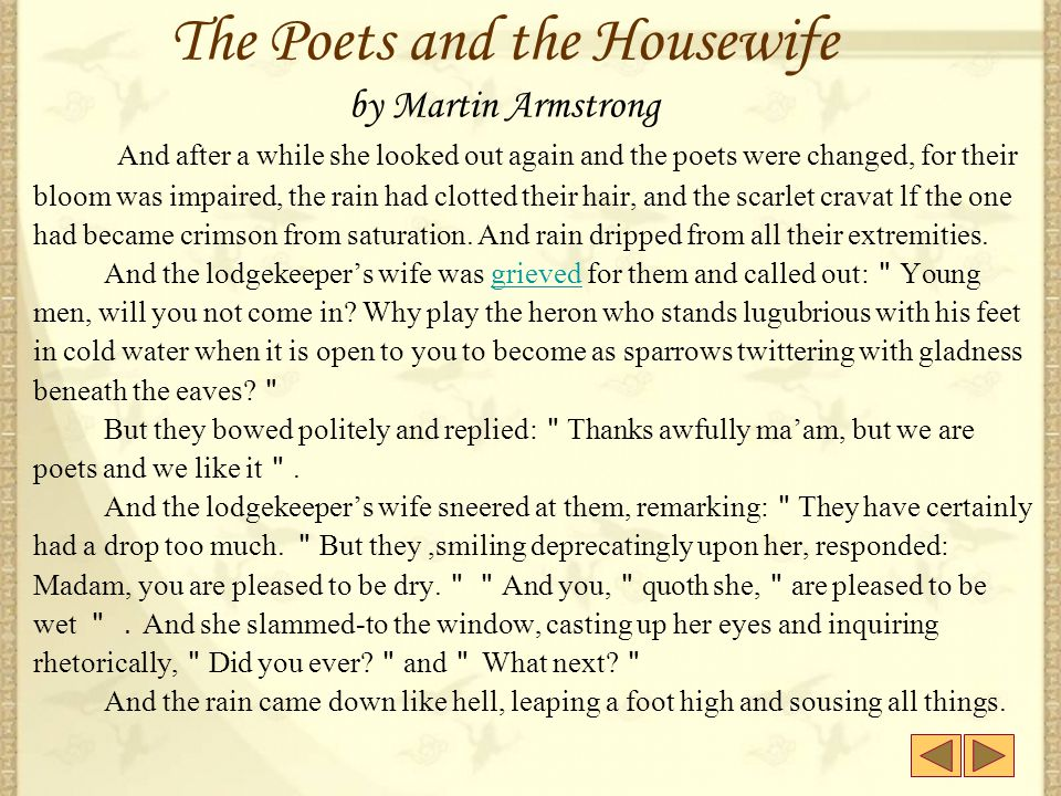 The Poets and the Housewife by Martin Armstrong Once upon a time, on a summer's day, two poets, having shut up shop, went out into the country to coll