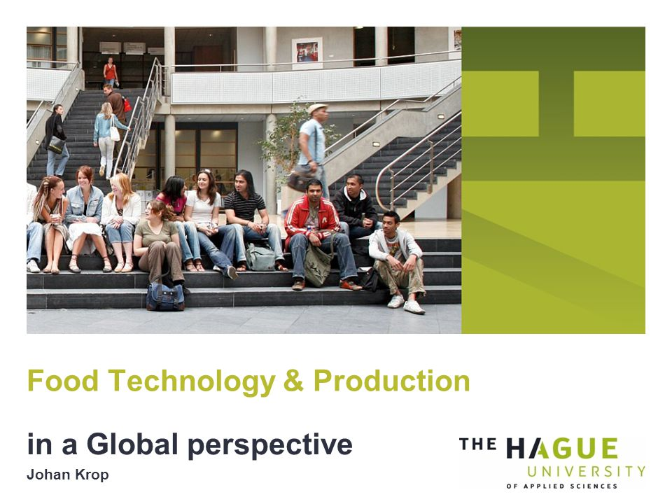in a Global perspective Johan Krop Food Technology & Production