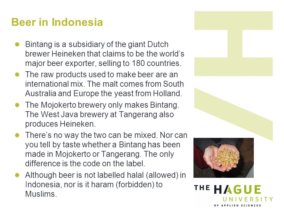 Beer in Indonesia Bintang is a subsidiary of the giant Dutch brewer Heineken that claims to be the world's major beer exporter, selling to 180 countries.