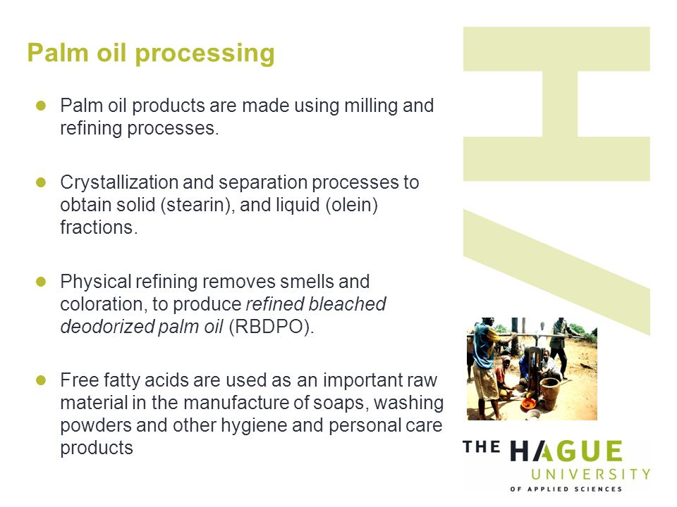 Palm oil processing Palm oil products are made using milling and refining processes.