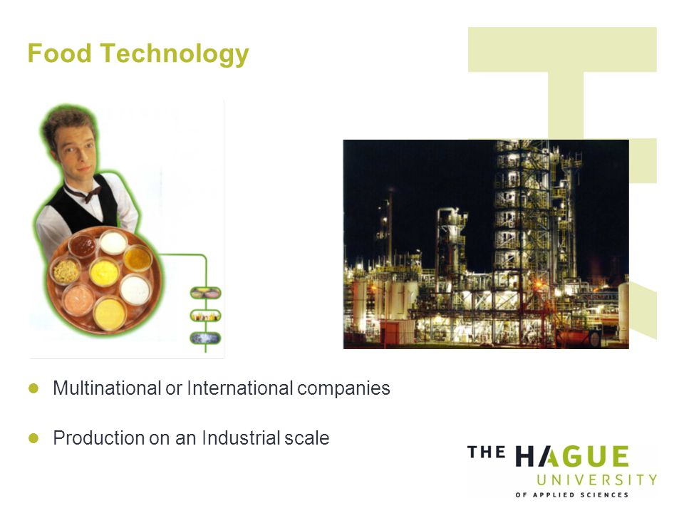 Food Technology Multinational or International companies Production on an Industrial scale