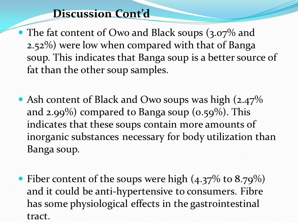The fat content of Owo and Black soups (3.07% and 2.52%) were low when compared with that of Banga soup.