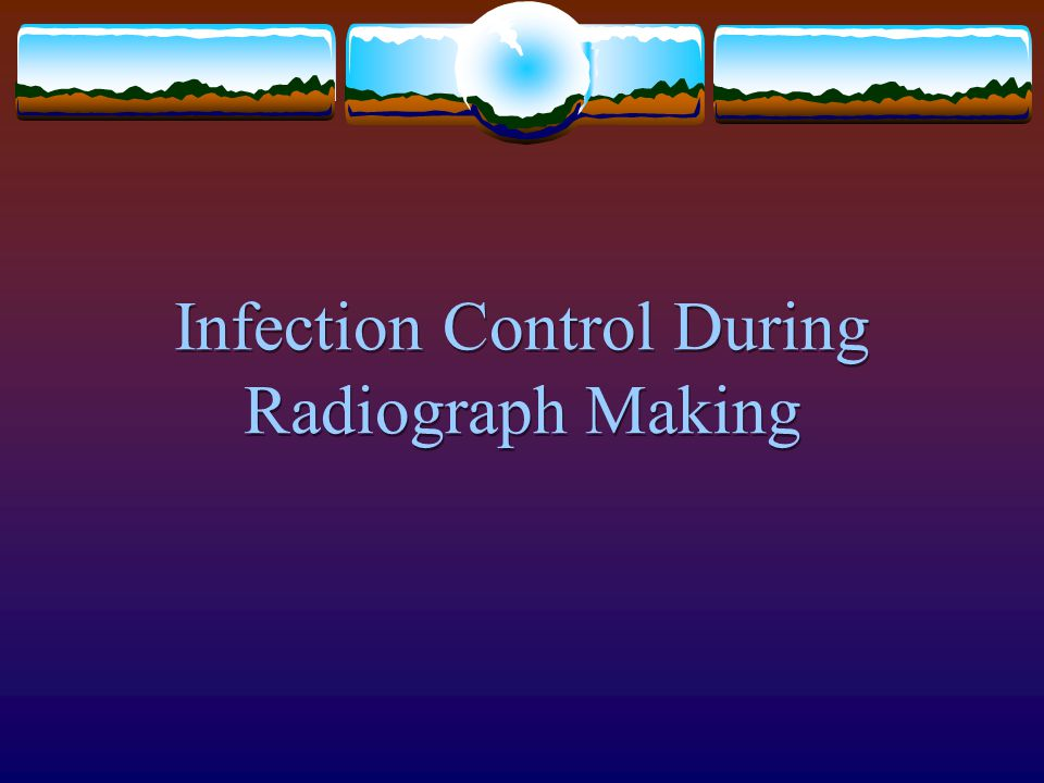 Infection Control During Radiograph Making