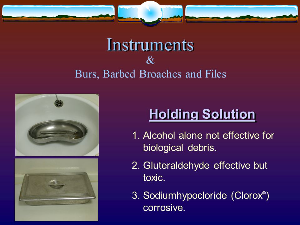 1.Alcohol alone not effective for biological debris.