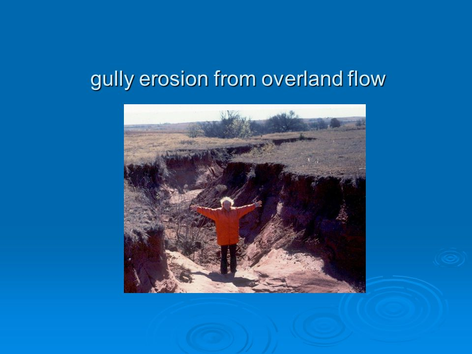 gully erosion from overland flow