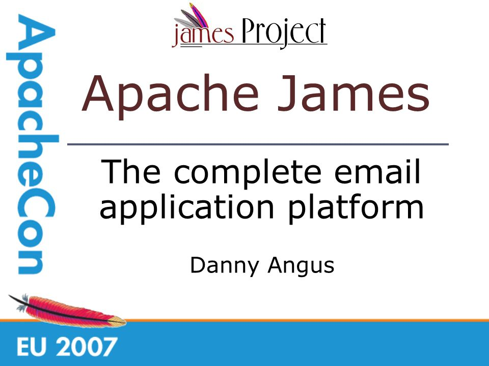 The complete email application platform Danny Angus Apache James