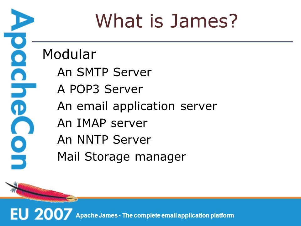 Apache James - The complete email application platform What is James.