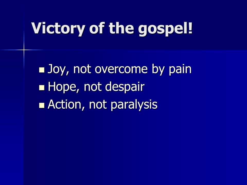 Victory of the gospel.