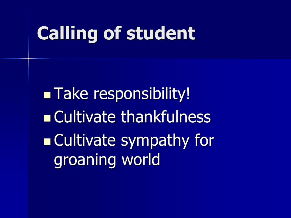 Calling of student Take responsibility. Take responsibility.