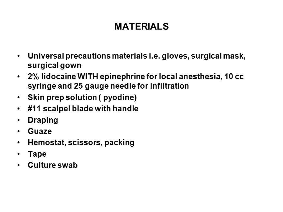 MATERIALS Universal precautions materials i.e.