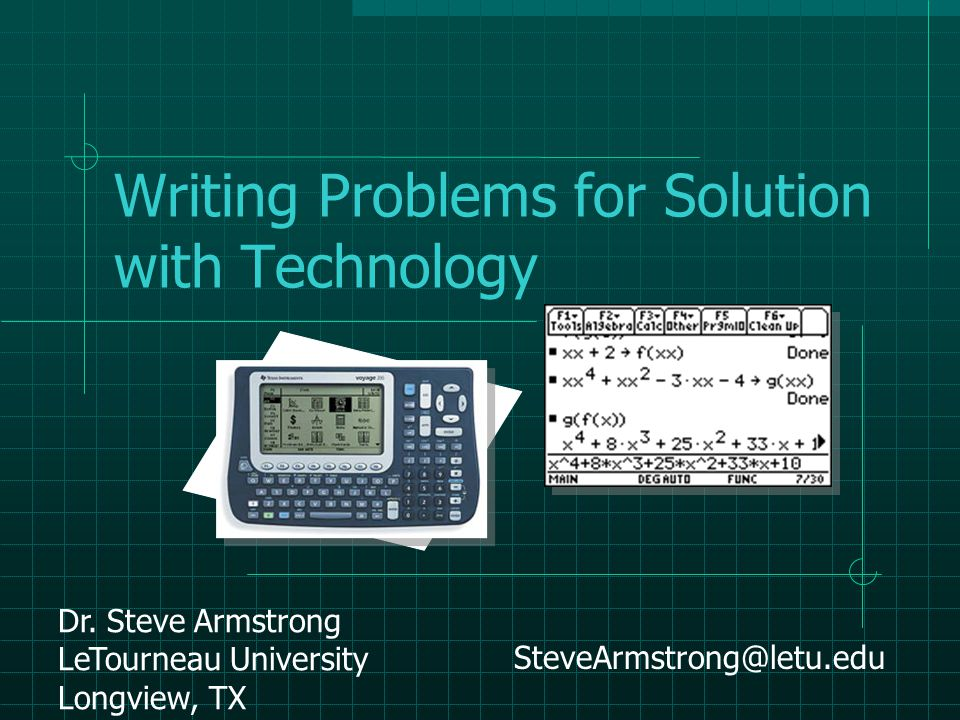 Writing Problems for Solution with Technology Dr.