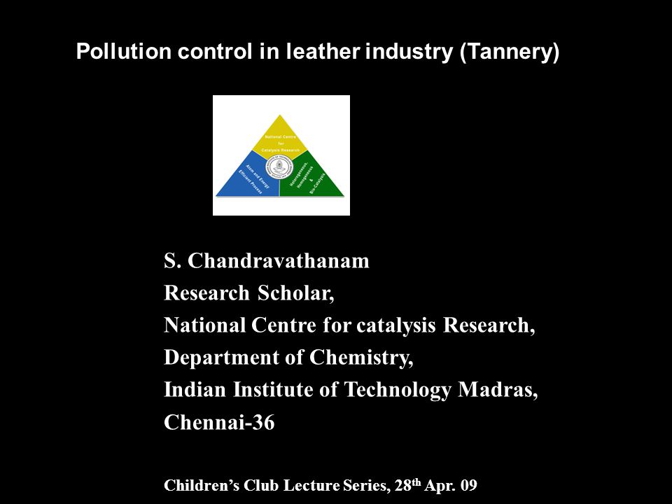 S. Chandravathanam Research Scholar, National Centre for catalysis Research, Department of Chemistry, Indian Institute of Technology Madras, Chennai-3
