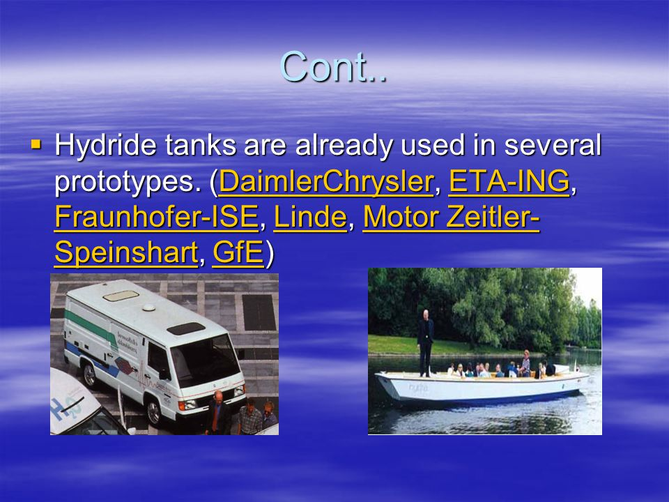 Cont..  Hydride tanks are already used in several prototypes.