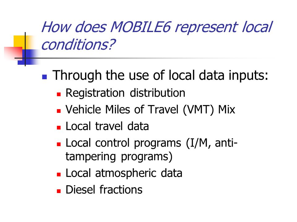 How does MOBILE6 represent local conditions.